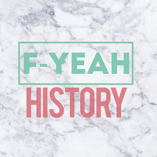 f yeah history amazing women in history