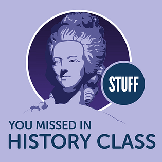 stuff you missed in history class famous females podcast