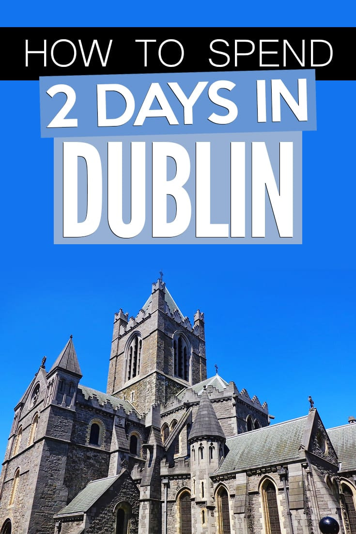 How to Spend 2 Days in Dublin for Cheap
