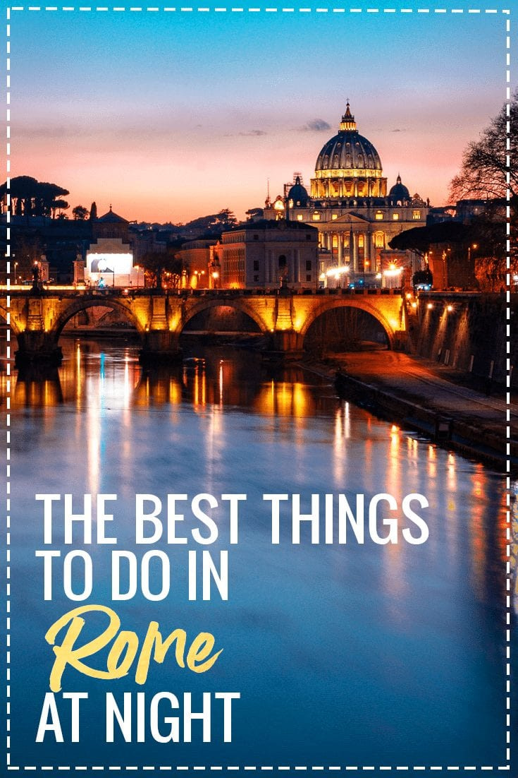 The Best Things to Do in Rome at Night